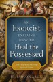 An exorcist explains how to heal the possessed : a...