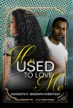 He used to love me : renaissance collection
