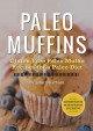 Paleo muffins: gluten-free Paleo muffin recipes for a Paleo diet