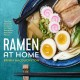 Ramen at home : the easy Japanese cookbook for classic ramen and bold new flavors