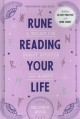 Rune reading your life : a toolkit for insight, intuition, and clarity