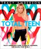 Total teen : Tracy Anderson's guide to health, happiness, and ruling your world