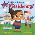 Baby loves political science. The presidency!