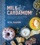 Milk & cardamom : spectacular cakes, custards and more, inspired by the flavors India