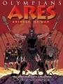 Olympians. Ares : bringer of war