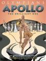 Olympians. Apollo : the brilliant one