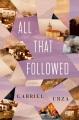All that followed : a novel