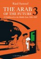 Arab of the future 3 : a graphic memoir : a childhood in the Middle East (1985-1987)