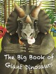 The big book of giant dinosaurs ; The small book of tiny dinosaurs