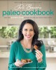 Juli Bauer's Paleo cookbook : over 100 gluten-free recipes to help you shine from within