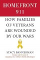 Homefront 911 : how families of veterans are wounded by our wars