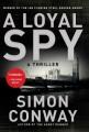 A loyal spy : a thriller