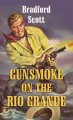 Gunsmoke on the Rio Grande