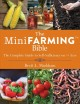 The mini farming bible : the complete guide to self-sufficiency on 1/4 acre