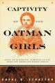 Captivity of the Oatman girls : being an interesting narrative of life among the Apache and Mohave Indians