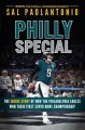 Philly special  : the inside story of how the Philadelphia Eagles won their first Super Bowl championship