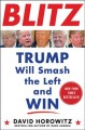 Blitz : Trump will smash the Left and win