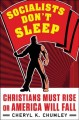 Socialists don't sleep : Christians must rise or America will fall
