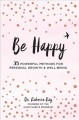 Be happy : 35 powerful methods for personal growth and well-being