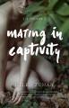 Mating in captivity : a memoir