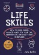 Life skills : how to cook, clean, manage money, fix your car, perform CPR, and everything in between