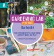 Gardening lab for kids. Garden art : fun experiments to learn, grow, harvest, make, and play