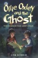 Ollie Oxley and the ghost : the search for lost gold