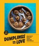 Dumplings = love : delicious recipes from around the world