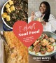 I heart soul food : 100 Southern comfort food favorites