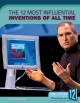 The 12 most influential inventions of all time