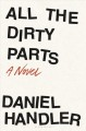 All the dirty parts : a novel