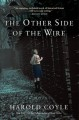 The other side of the wire : a novel