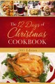 The 12 days of Christmas cookbook : the ultimate in effortless holiday entertaining.