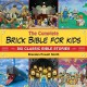 The complete Brick Bible for kids : six classic Bible stories