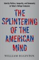 The splintering of the American mind : identity politics, inequality, and community on today's college campuses