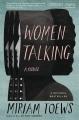 Women talking : a novel