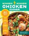 Winner! winner! chicken dinner : 50 winning ways to cook it up!