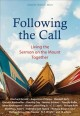 Following the call : living the Sermon on the mount together