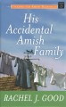 His accidental Amish family [text (large print)]
