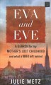 Eva and Eve : a search for my mother