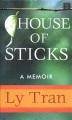 House of sticks : a memoir [large print]