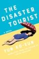 The disaster tourist : a novel
