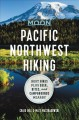 Pacific Northwest hiking : best hikes plus beer, bites, and campgrounds nearby