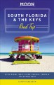 South Florida & The Keys road trip : with Miami, Walt Disney World, Tampa & the Everglades