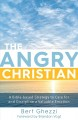 The angry Christian : a Bible-based strategy to care for and discipline a valuable emotion