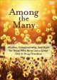 Among the many [videorecording (DVD)] : wisdom, companionship, and hope for those who have lost a loved one to drug overdose