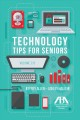 Tech tips for seniors, Volume 2.0. [text (large print)]
