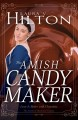 The Amish candymaker : love is better with chocolate : the Amish of Mackinac County