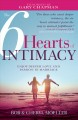 The 6 hearts of intimacy : enjoy deeper love and passion in marriage