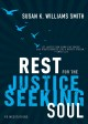Rest for the justice seeking soul : 90 meditations